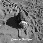 CURSE Cursed be Thy Name album cover