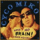 CYCO MIKO Lost My Brain (Once Again) album cover