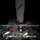 CYDNE RAVEN Forgetting You Was Easy But Forgiving You is Murder album cover