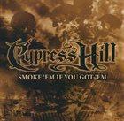 CYPRESS HILL Smoke 'Em If You Got 'Em album cover