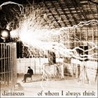 DAMASCUS (NJ) Of Whom I Always Think album cover