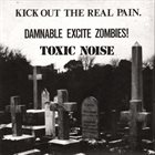 DAMNABLE EXCITE ZOMBIES! Kick Out The Real Pain album cover