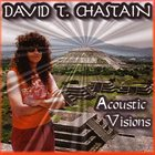 DAVID T. CHASTAIN Acoustic Visions album cover