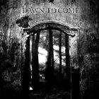 DAWN TO COME Dawn To Come album cover