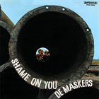 DE MASKERS Shame on You album cover