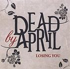 DEAD BY APRIL Losing You album cover