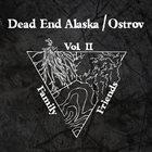 DEAD END ALASKA Family And Friends Vol. II album cover