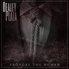 DEALEY PLAZA Provoke The Human album cover