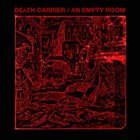 DEATH CARRIER Death Carrier / An Empty Room album cover
