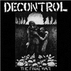 DECONTROL The Final War album cover