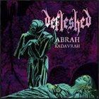 DEFLESHED Abrah Kadavrah - Ma Belle Scalpelle album cover