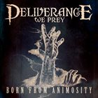 DELIVERANCE WE PREY Born From Animosity album cover