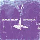 DEMON HEAD Demon Head / Alucarda album cover