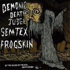 DEMONIC DEATH JUDGE By The Malice Of The Evil Death Comes Vol. 1 album cover