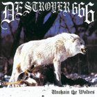DESTRÖYER 666 Unchain the Wolves album cover