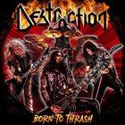 DESTRUCTION — Born To Thrash album cover