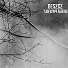 DESZCZ Rain Keeps Falling album cover