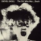 DEVIL DOLL — The Girl Who Was... Death album cover