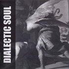 DIALECTIC SOUL Dialectic Soul album cover