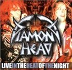DIAMOND HEAD Live in the Heat of the Night album cover