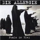 DIE ALLERGIE Psalm in Blei album cover