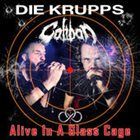 DIE KRUPPS Alive In A Glass Cage album cover