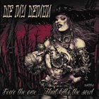 DIE MY DEMON Fear The One​.​.​. That Kills The Soul album cover
