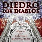 DIEDRO LOS DIABLOS Hymns For Infernal Destruction album cover
