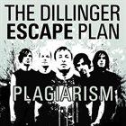 THE DILLINGER ESCAPE PLAN Plagiarism album cover