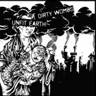 DIRTY WOMBS Dirty Wombs / Unfit Earth album cover