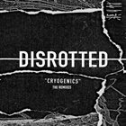 DISROTTED Cryogenics The Remixes album cover