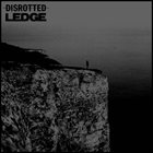 DISROTTED Disrotted / Ledge album cover