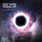 DISTORTED HARMONY A Way Out album cover