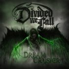 DIVIDED WE FALL Dreamcrusher album cover