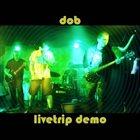 DOB Livetrip Demo album cover