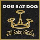 DOG EAT DOG All Boro Kings album cover