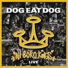 DOG EAT DOG All Boro Kings Live album cover