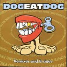 DOG EAT DOG Remixes and B-sides album cover