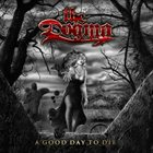 THE DOGMA A Good Day To Die album cover