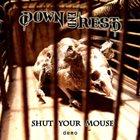DOWN END REST Shut Your Mouse album cover