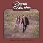 DREAM MACHINE Breaking the Circle album cover