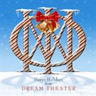DREAM THEATER Happy Holidays (2013) / Lost Not Forgotten Archives: A Dramatic Tour of Events - Select Board Mixes (2021) album cover