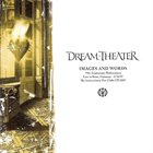 DREAM THEATER Images And Words: 15th Anniversary Performance Live In Bonn, Germany - 6/16/07 (International Fan Clubs CD 2007) album cover