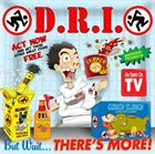 D.R.I. But Wait... There's More! Album Cover