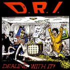 D.R.I. Dealing With It Album Cover