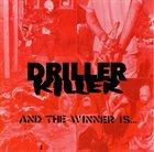 DRILLER KILLER And The Winner Is... album cover