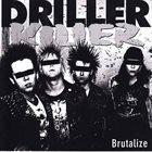 DRILLER KILLER Brutalize album cover