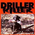 DRILLER KILLER Prime Beef Between My Teeth / Life Is A Bottlefield album cover