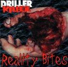 DRILLER KILLER Reality Bites album cover