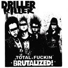 DRILLER KILLER Total Fucking Brutalized album cover